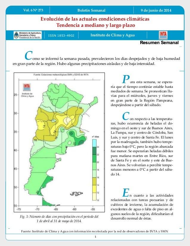 Vol. 6 Nº 273 Boletín Semanal 9 de junio de 2014 1 Evolución de las actuales condiciones climáticas Tendencia a mediano y ...