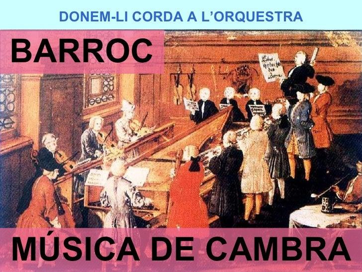 DONEM-LI CORDA A L'ORQUESTRA BARROC MÚSICA DE CAMBRA