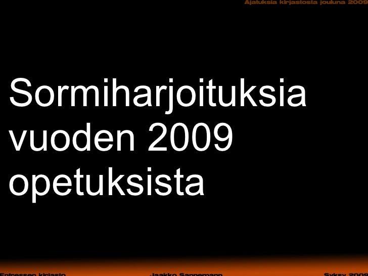 Sormiharjoituksia vuoden 2009 opetuksista