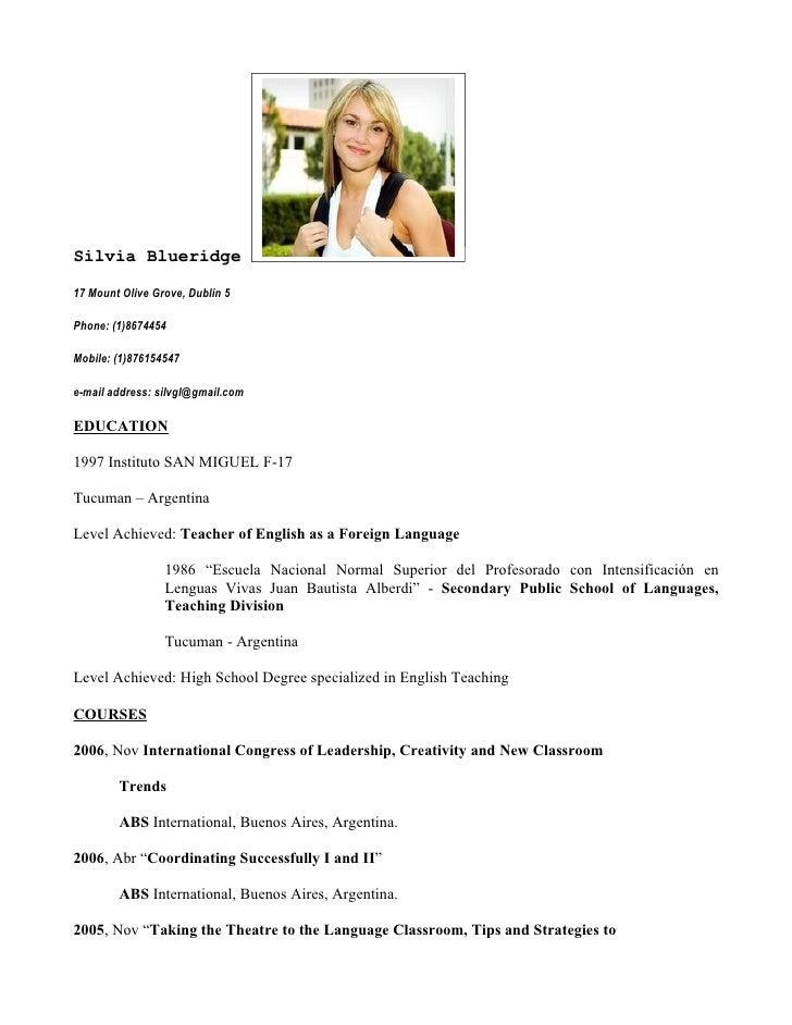 Silvia Blueridge  17 Mount Olive Grove, Dublin 5  Phone: (1)8674454  Mobile: (1)876154547  e-mail address: silvgl@gmail.co...