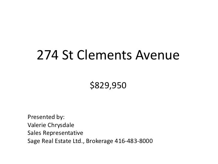 274 St Clements Avenue$829,950<br />Presented by:<br />Valerie Chrysdale<br />Sales Representative<br />Sage Real Estate L...