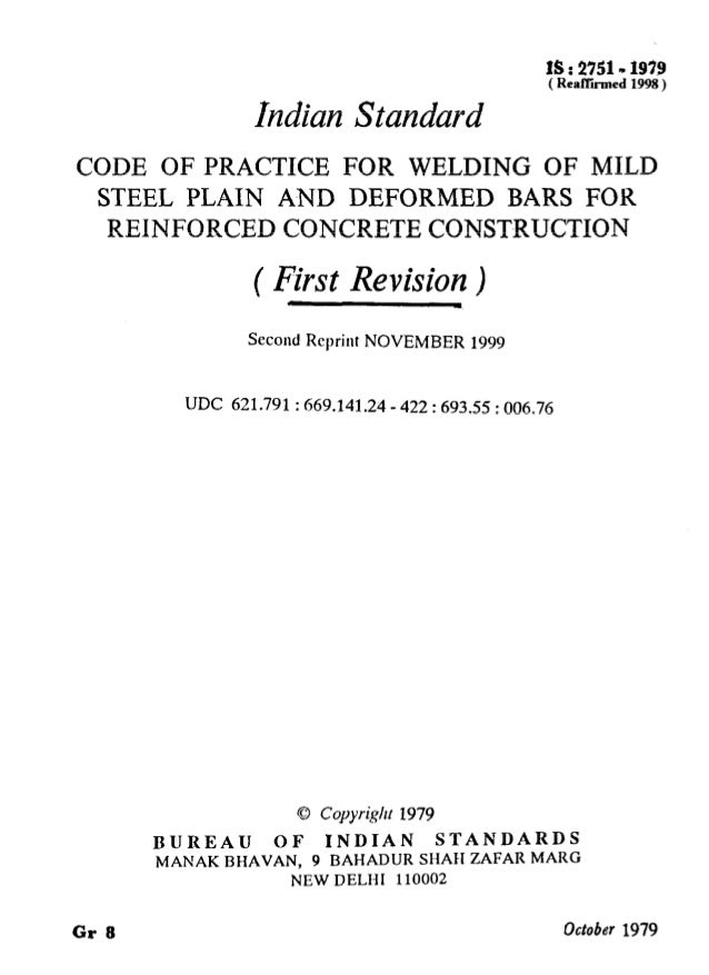 IS : 2751-1979 ( Reaffmed 1998 ) Indian Standard CODE OF PRACTICE FOR WELDING OF MILD STEEL PLAIN AND DEFORMED BARS FOR RE...