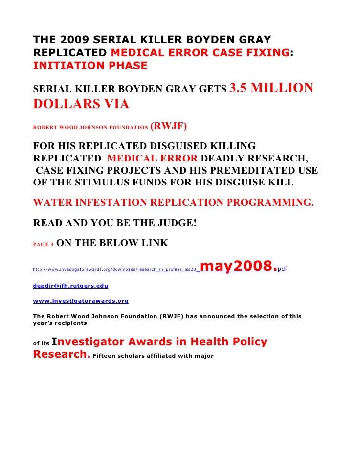 THE 2009 SERIAL KILLER BOYDEN GRAY REPLICATED MEDICAL ERROR CASE FIXING: INITIATION PHASE  SERIAL KILLER BOYDEN GRAY GETS ...