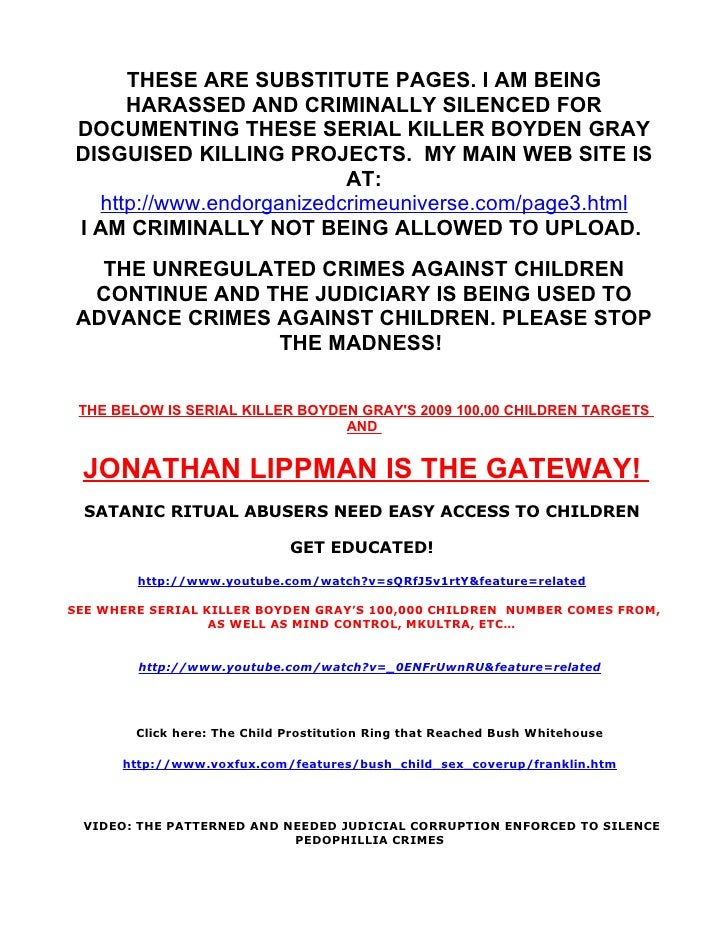 THESE ARE SUBSTITUTE PAGES. I AM BEING      HARASSED AND CRIMINALLY SILENCED FOR DOCUMENTING THESE SERIAL KILLER BOYDEN GR...