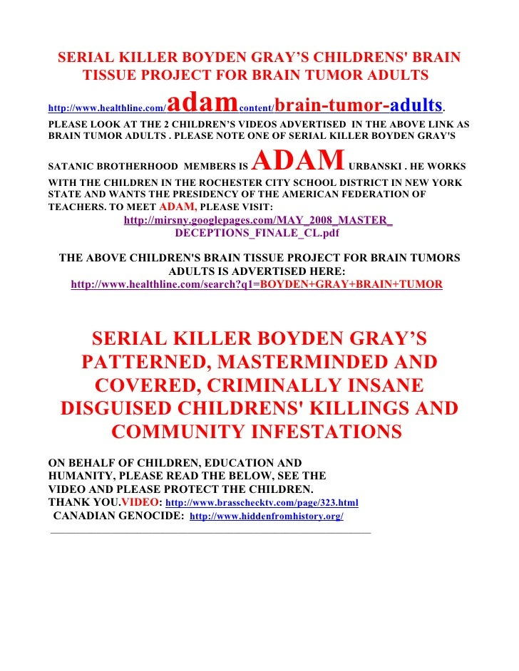 SERIAL KILLER BOYDEN GRAY'S CHILDRENS' BRAIN      TISSUE PROJECT FOR BRAIN TUMOR ADULTS  http://www.healthline.com/   adam...