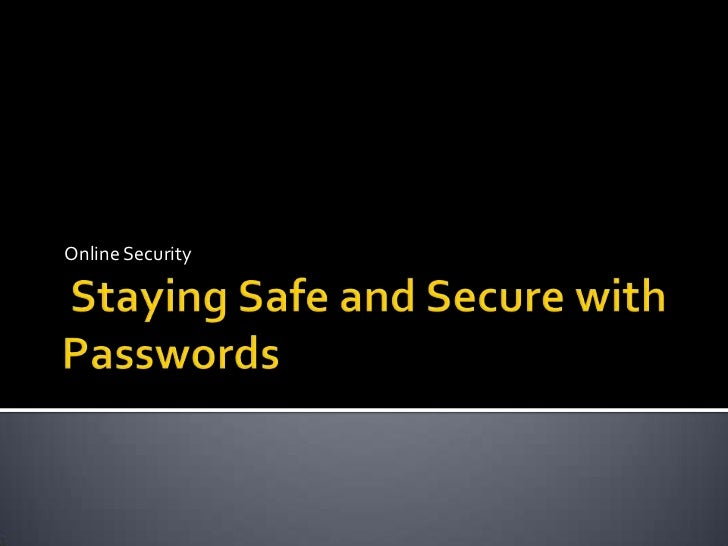 Staying Safe and Secure with Passwords