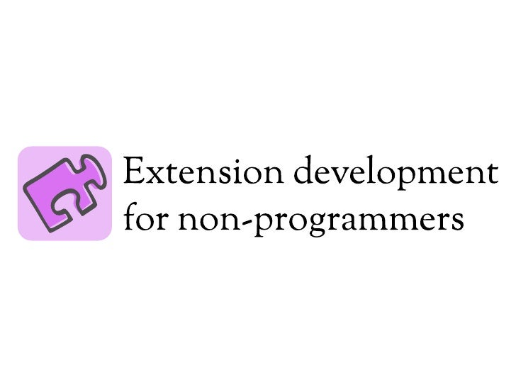 Extension development for non-programmers
