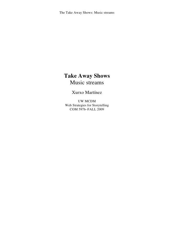 The Take Away Shows: Music streams       Take Away Shows     Music streams        Xurxo Martínez            UW MCDM    Web...
