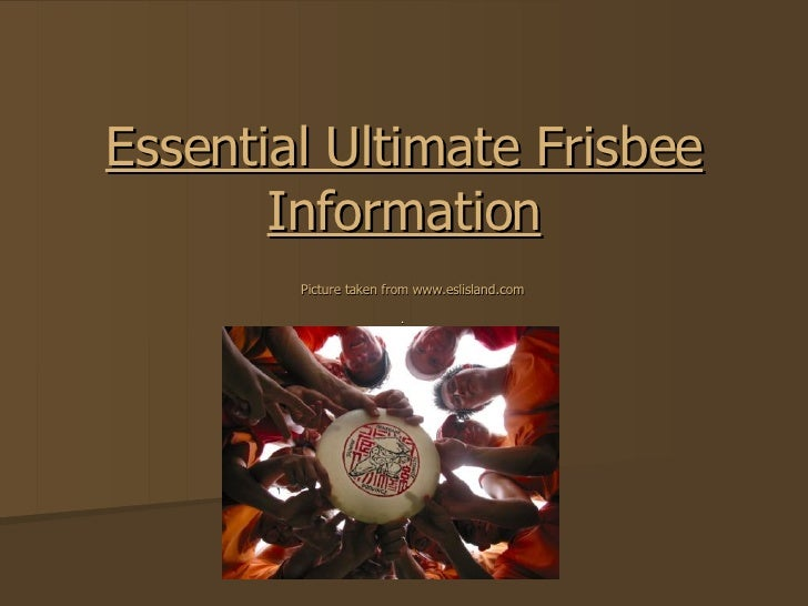 Essential Ultimate Frisbee Information   Picture taken from www.eslisland.com .