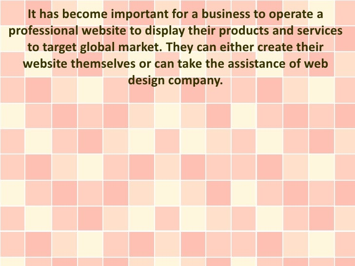 It has become important for a business to operate aprofessional website to display their products and services   to target...