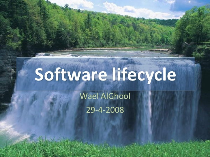 Wael AlGhool 29-4-2008 Software lifecycle