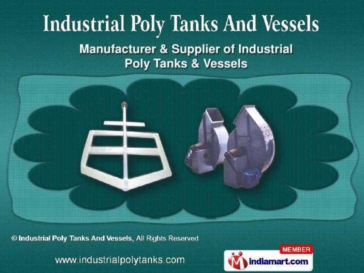 Manufacturer & Supplier of Industrial      Poly Tanks & Vessels
