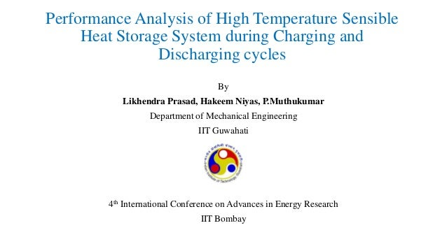 Performance Analysis of High Temperature Sensible Heat Storage System during Charging and Discharging cycles By Likhendra ...