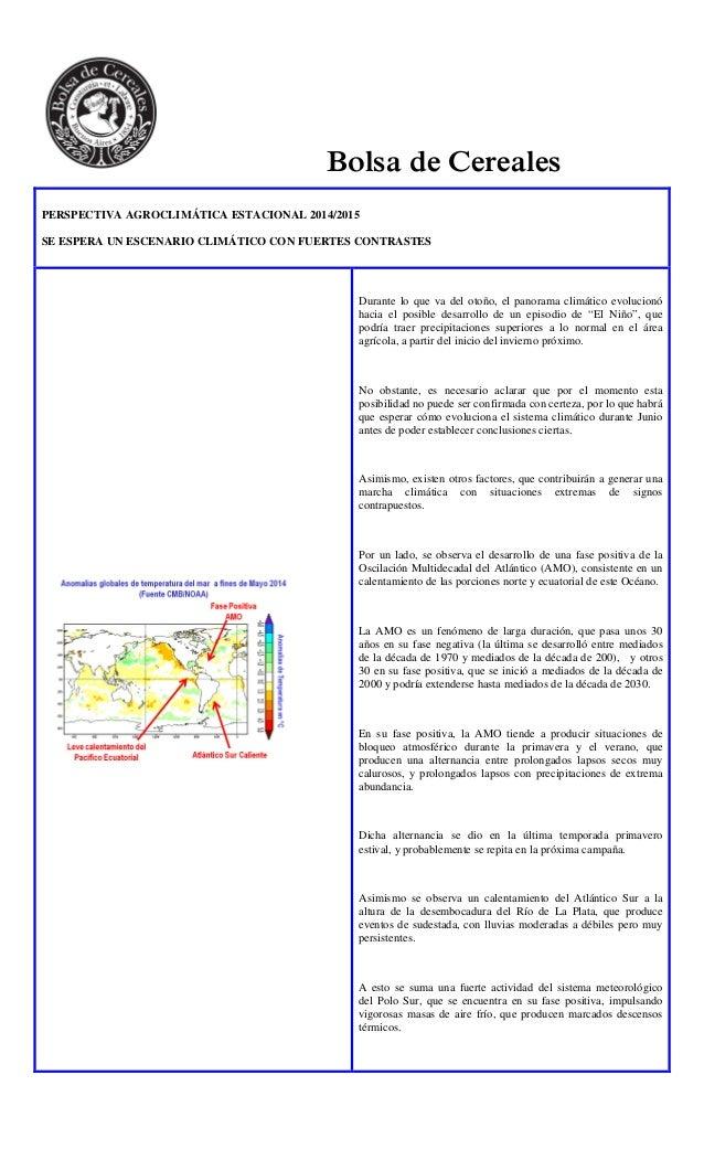 Bolsa de Cereales PERSPECTIVA AGROCLIMÁTICA ESTACIONAL 2014/2015 SE ESPERA UN ESCENARIO CLIMÁTICO CON FUERTES CONTRASTES D...
