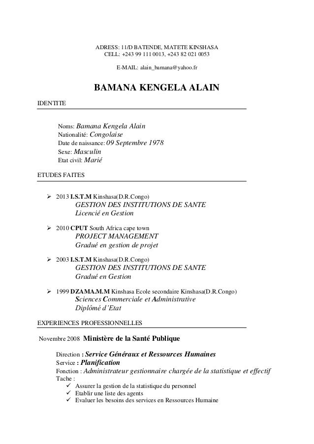 ADRESS: 11/D BATENDE, MATETE KINSHASA CELL: +243 99 111 0013, +243 82 021 0053 E-MAIL: alain_bamana@yahoo.fr BAMANA KENGEL...