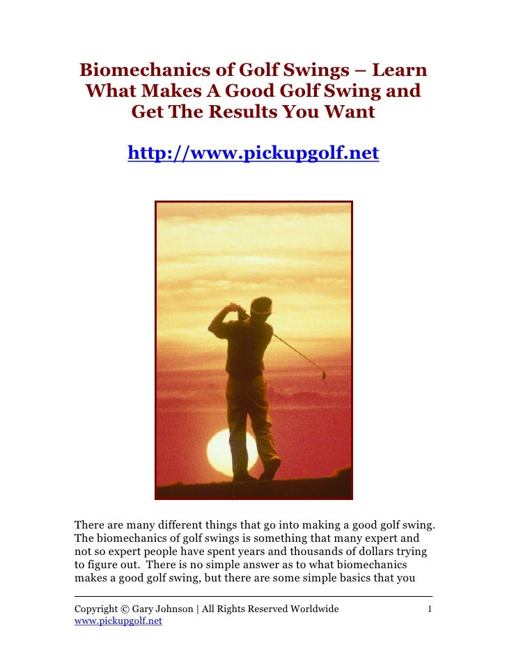 biomechanics of the golf swing essay Golf: golf and standardized playing area essay wikipedia golf is a precision club and ball sport in which competing players (or golfers) use many types of clubs to hit balls into a series of holes on a course using the fewest number of strokes.