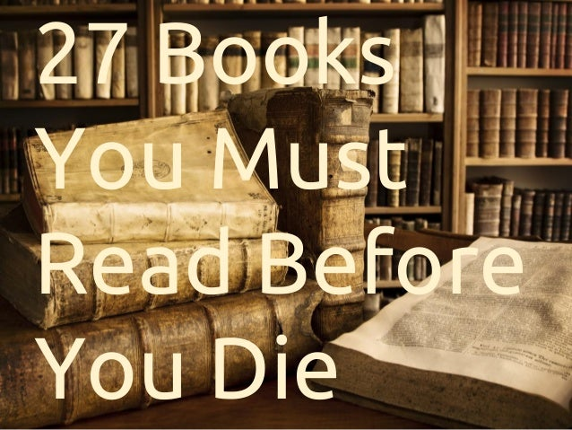 27 Books You Must Read Before You Die