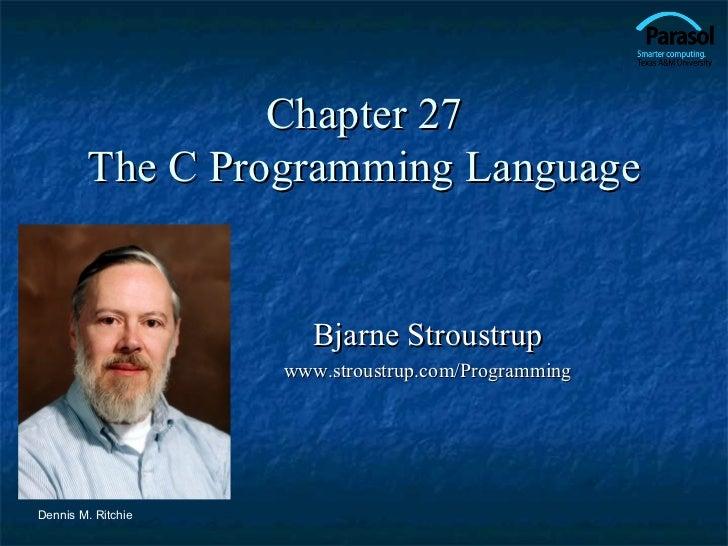 Chapter 27        The C Programming Language                       Bjarne Stroustrup                    www.stroustrup.com...