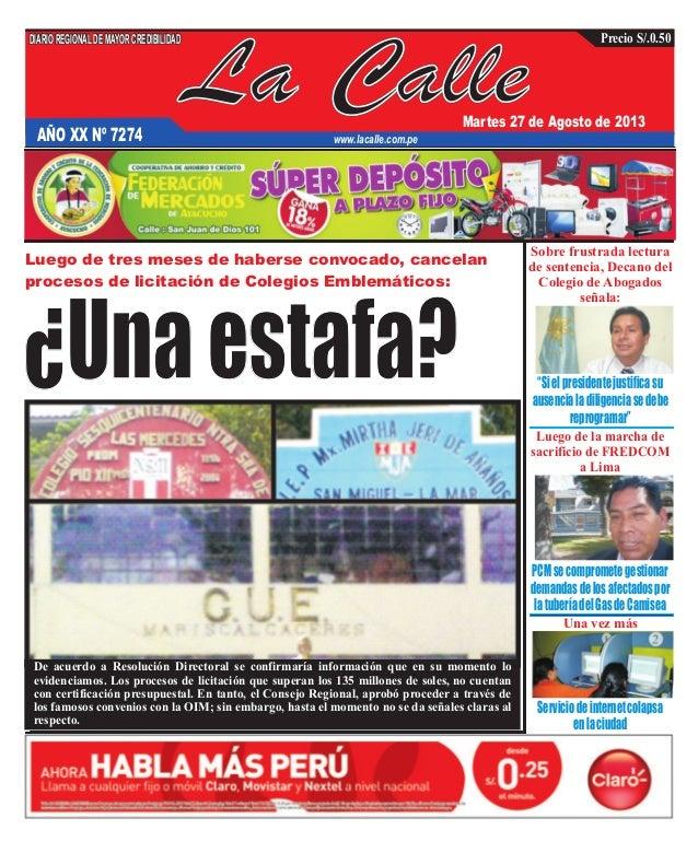 La Calle DIARIOREGIONALDEMAYORCREDIBILIDAD Martes 27 de Agosto de 2013 www.lacalle.com.pe Precio S/.0.50 Luego de tres mes...