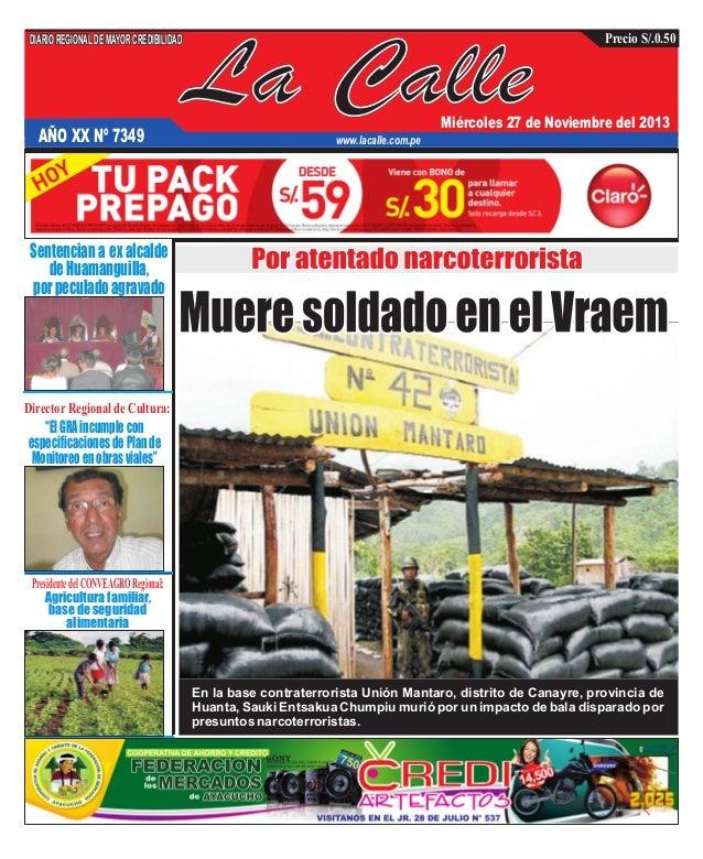 DIARIO REGIONAL DE MAYOR CREDIBILIDAD  AÑO XX Nº 7349  La Calle  Precio S/.0.50  Miércoles 27 de Noviembre del 2013  www.l...