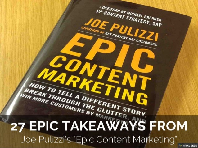 27 Epic TakeAways from Joe Pulizzi's book: Epic Content Marketing