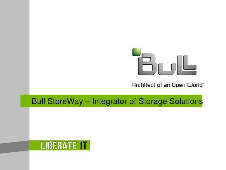 Bull StoreWay – Integrator of Storage Solutions<br />