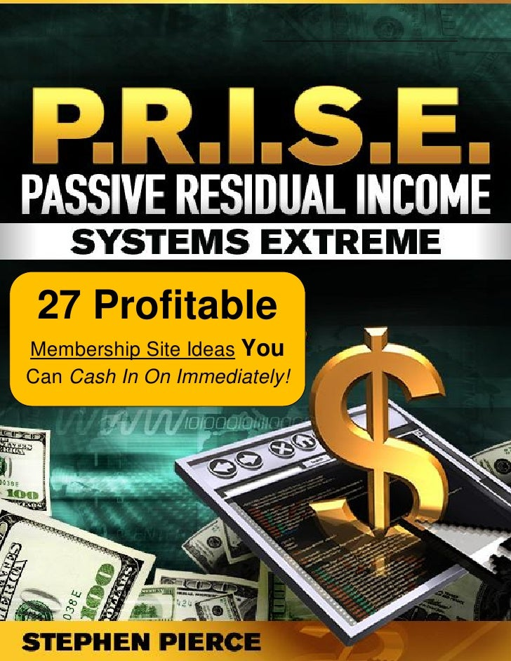 Passive Residual Income System Extreme                 www.PassiveResidualIncomeSystemExtreme.com 27 ProfitableMembership ...