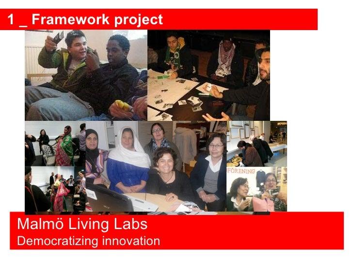 1 _ Framework project Malmö Living Labs Democratizing innovation