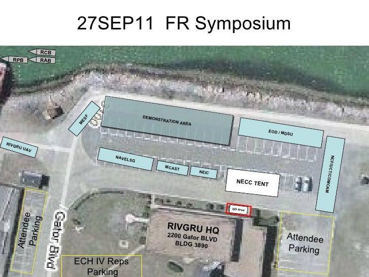 27SEP11  FR Symposium RIVGRU HQ 2200 Gator BLVD BLDG 3890 NEIC MCAST MESF  NCF/UCT/COMCAM RIVGRU UAV NAVELSG ECH IV Reps P...