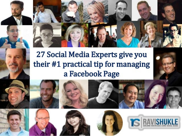 27 Social Media Experts give you their #1 practical tip for managing a Facebook Page