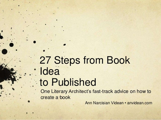 27 Steps from Book Idea to Published -- Ann Narcisian Videan