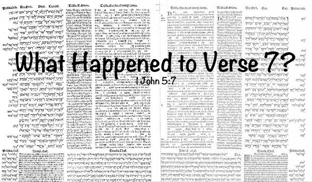 What Happened to Verse 7? 1 John 5:7