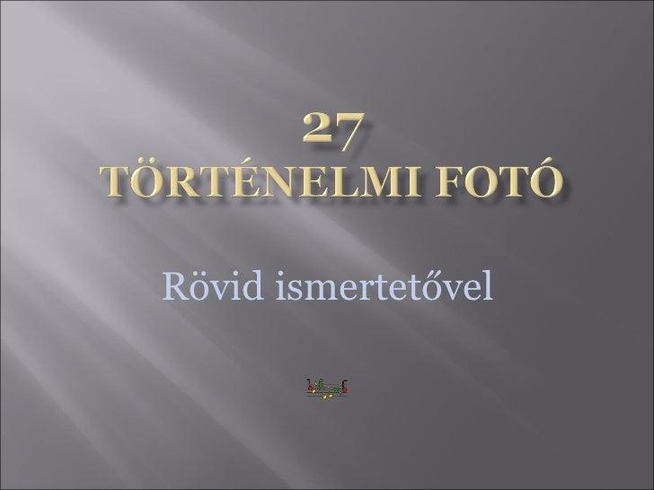 27 történelmi fotó