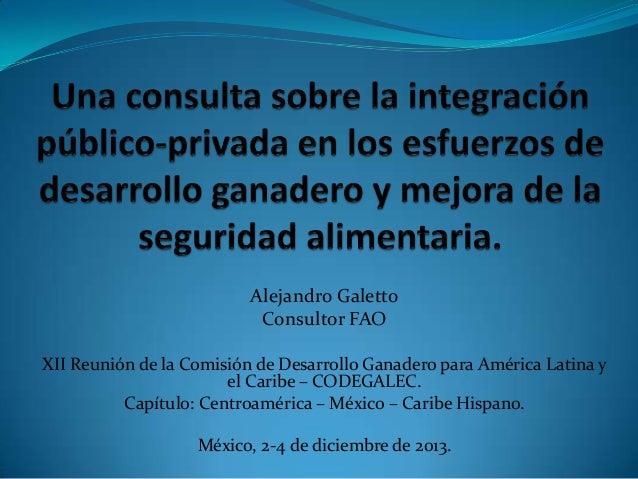 27  una consulta sobre la integración público privada en los esfuerzos de desarrollo ganadero y mejora de la seguridad alimentaria - alejandro galetto
