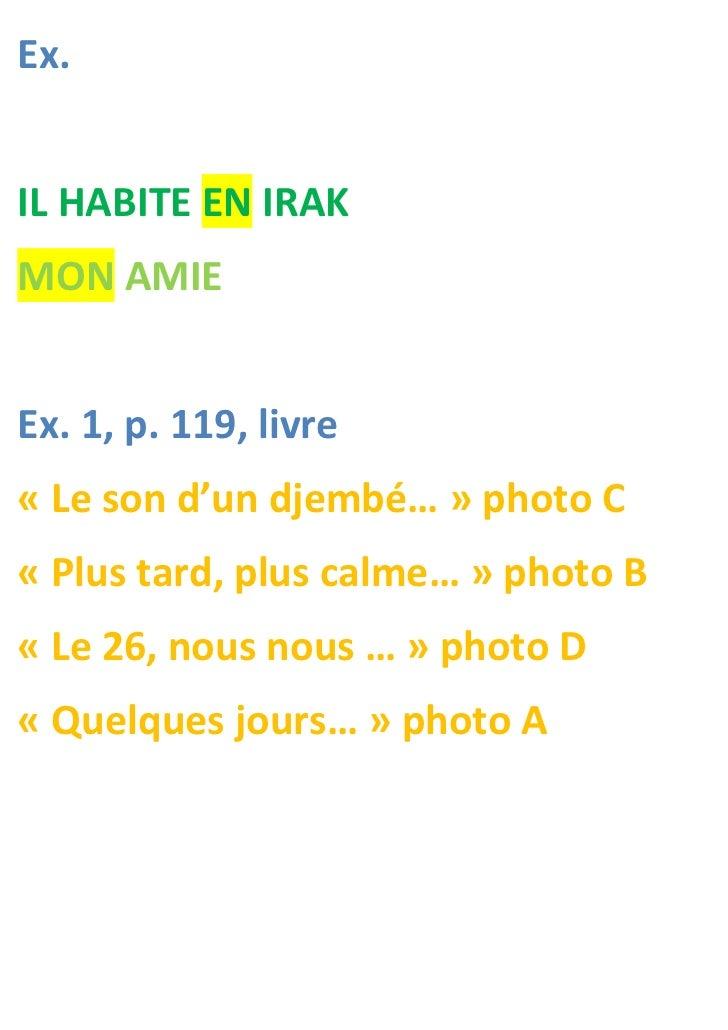 Ex.IL HABITE EN IRAKMON AMIEEx. 1, p. 119, livre« Le son d'un djembé… » photo C« Plus tard, plus calme… » photo B« Le 26, ...