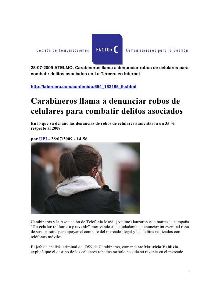 28-07-2009 ATELMO. Carabineros llama a denunciar robos de celulares para combatir delitos asociados en La Tercera en Inter...