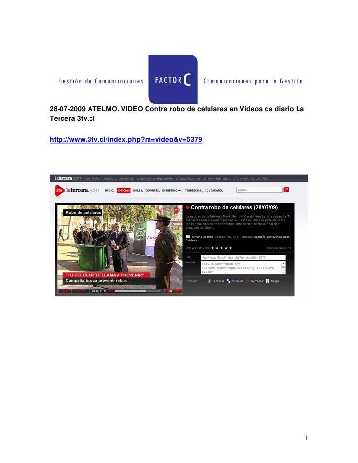 28-07-2009 ATELMO. VIDEO Contra robo de celulares en Videos de diario La Tercera 3tv.cl  http://www.3tv.cl/index.php?m=vid...