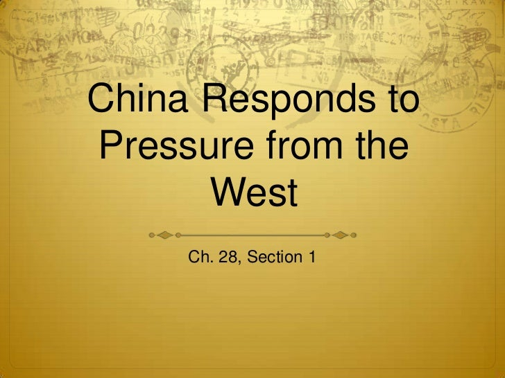 China Responds to Pressure from the West<br />Ch. 28, Section 1<br />