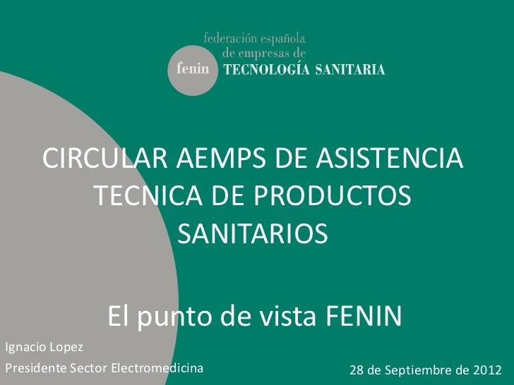 CIRCULAR AEMPS DE ASISTENCIA          TECNICA DE PRODUCTOS                SANITARIOS                El punto de vista FENI...