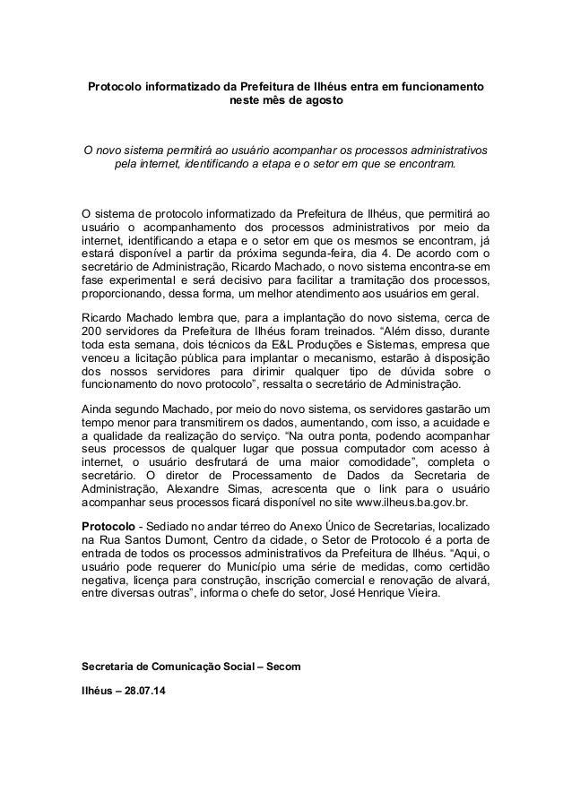 Protocolo informatizado da Prefeitura de Ilhéus entra em funcionamento neste mês de agosto O novo sistema permitirá ao usu...