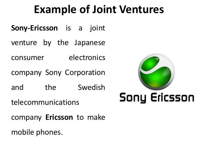 the joint venture of sony ericsson Sony-ericsson, now sony mobile, is another famous japanese-swedish joint venture to create smartphones using each company's respective expertise in consumer electronics and the telecommunications industry.