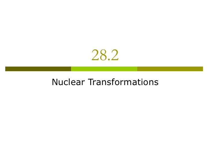 28.2 Nuclear Transformations