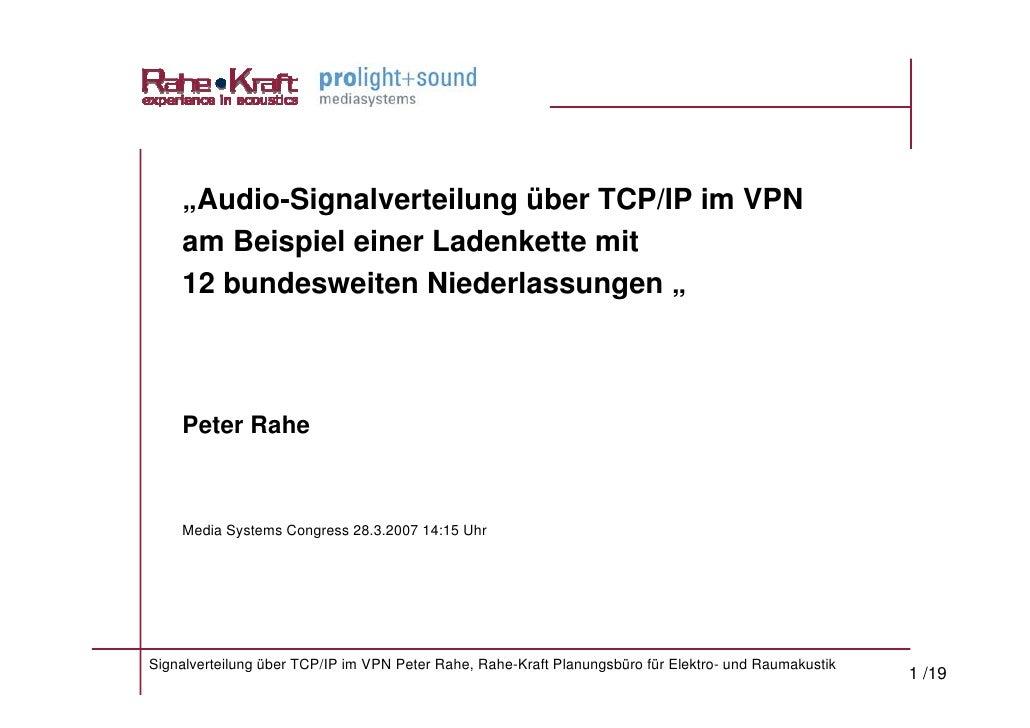"""""""Audio-Signalverteilung über TCP/IP im VPN     am Beispiel einer Ladenkette mit     12 bundesweiten Niederlassungen """"     ..."""