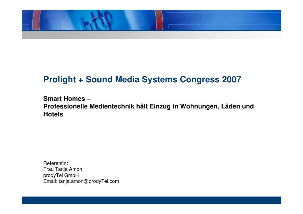 Prolight + Sound Media Systems Congress 2007  Smart Homes – Professionelle Medientechnik hält Einzug in Wohnungen, Läden u...