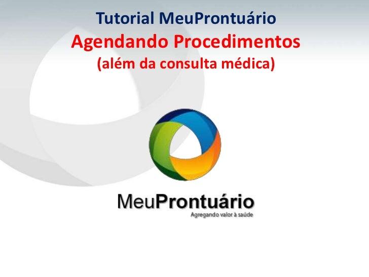 Tutorial MeuProntuárioAgendando Procedimentos  (além da consulta médica)