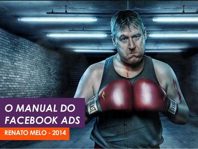 O MANUAL DO FACEBOOK ADS RENATO MELO - 2014