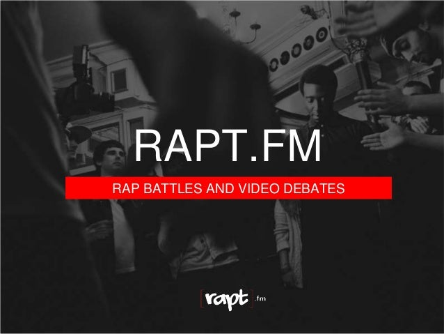 RAP BATTLES AND VIDEO DEBATES RAPT.FM