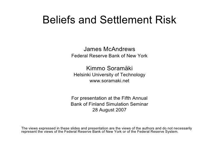 Beliefs and Settlement Risk