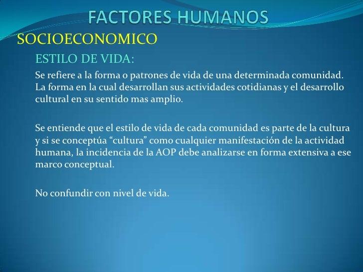 SOCIOECONOMICO ESTILO DE VIDA: Se refiere a la forma o patrones de vida de una determinada comunidad. La forma en la cual ...