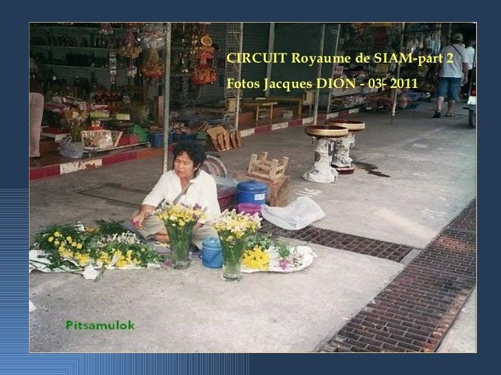 CIRCUIT Royaume de SIAM-part 2 Fotos Jacques DION - 03- 2011
